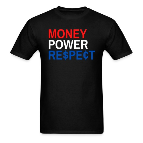 Money Power Respect (Red, White & Blue with $ & ¢) - Men's T-Shirt