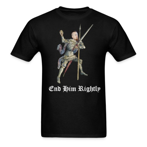 End Him Rightly white text bottom - Men's T-Shirt