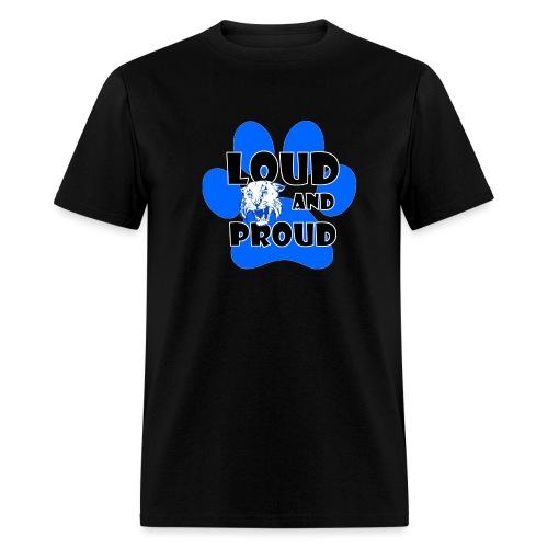 Loud and Proud - Men's T-Shirt