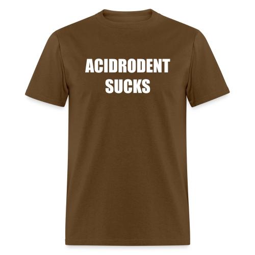 acidrodent sucks - Men's T-Shirt