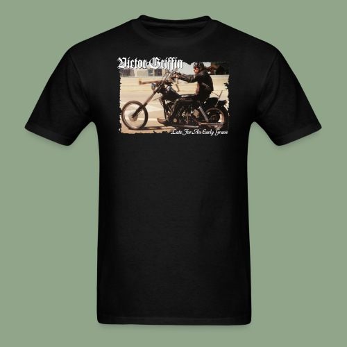 Victor Griffin Late For an Early Grave T Shirt - Men's T-Shirt