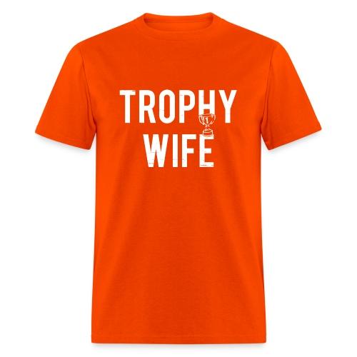 Trophy Wife - Men's T-Shirt