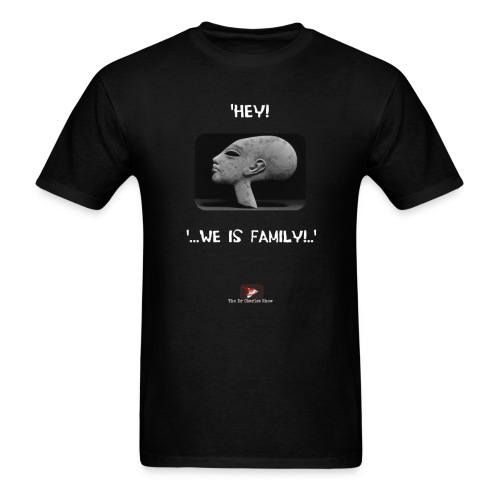 Hey, we is family! - Men's T-Shirt