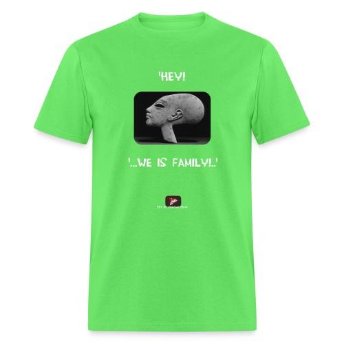 Hey, we is family! - Men's T-Shirt