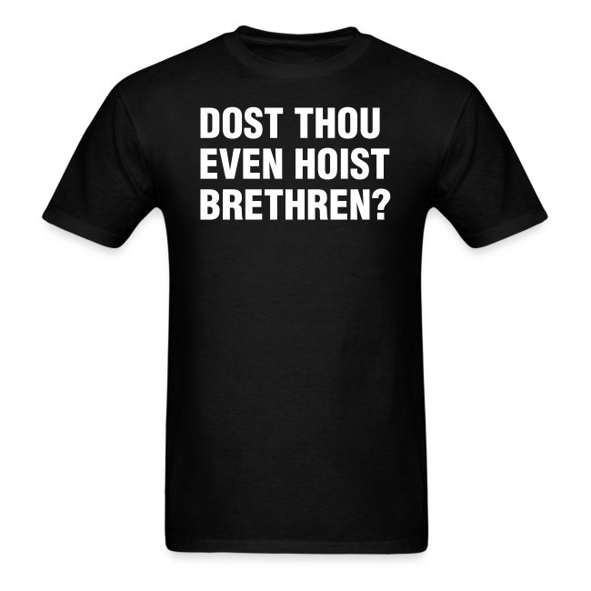 Dost Thou Even Hoist Brethren?
