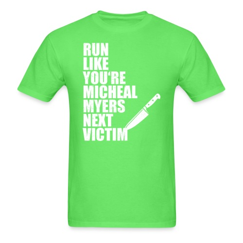 Run like you are Micheal Myers next victim - Men's T-Shirt