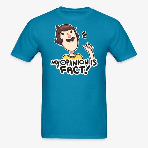 MY OPINION IS FACT - Men's T-Shirt