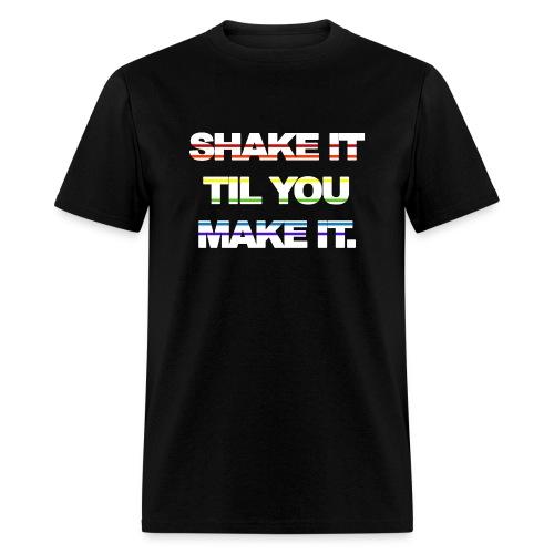 shake It Til You Make It - Men's T-Shirt
