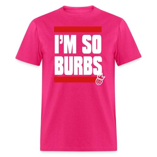 I m So Burbs Tee - Men's T-Shirt