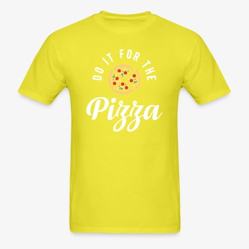 Do It For The Pizza - Men's T-Shirt
