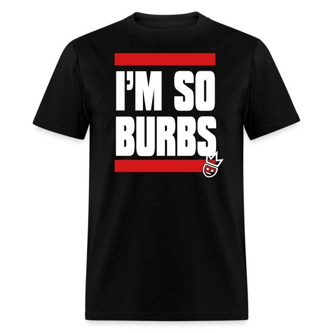 I m So Burbs Tee