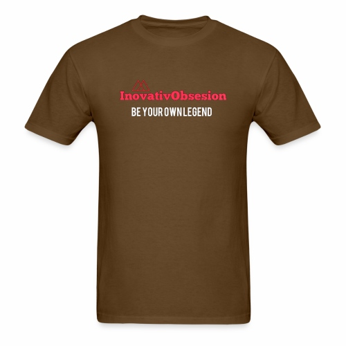 "InovativObsesion ""BE YOUR OWN LEGEND"" apparel - Men's T-Shirt"