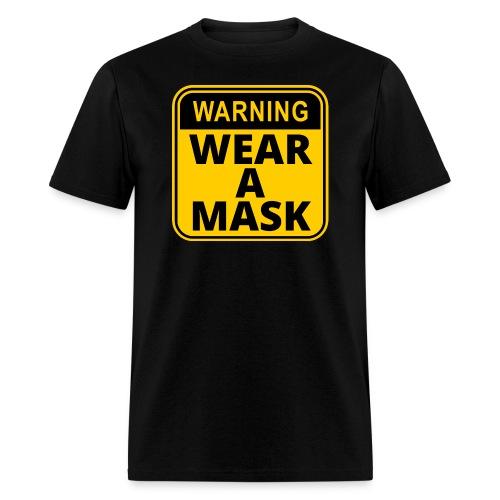 WARNING: WEAR A MASK - Yellow Sign - Men's T-Shirt