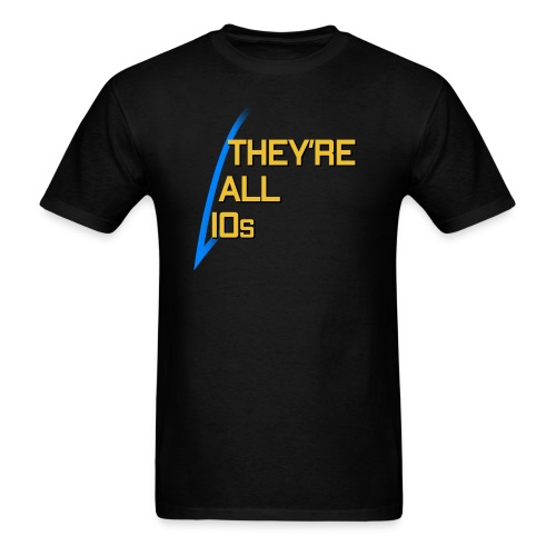 They're All 10s - Tara Quote - Men's T-Shirt