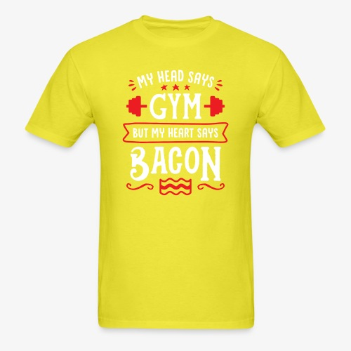 My Head Says Gym But My Heart Says Bacon - Men's T-Shirt
