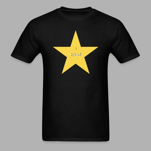 I Tried - Funny Shirt - Men's T-Shirt