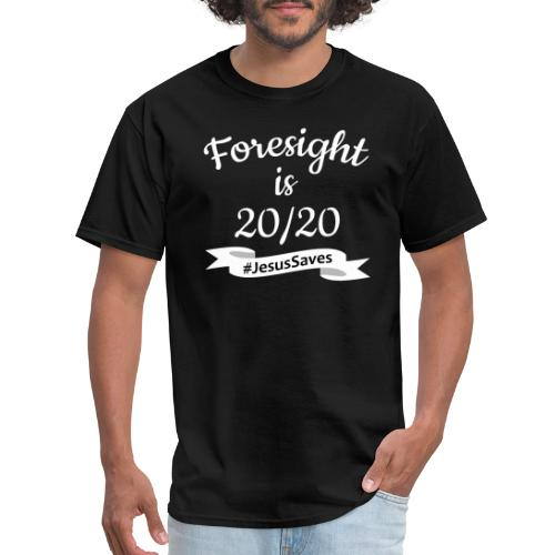 Foresight is 2020 #JesusSaves - Men's T-Shirt