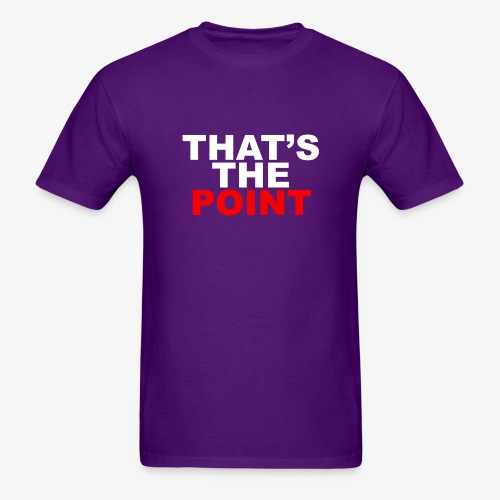 THAT'S THE POINT - Men's T-Shirt