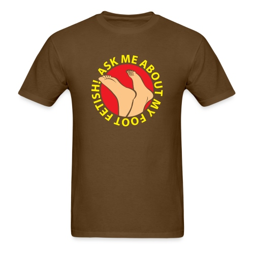 ASK ME ABOUT MY FOOT FETISH! - Men's T-Shirt