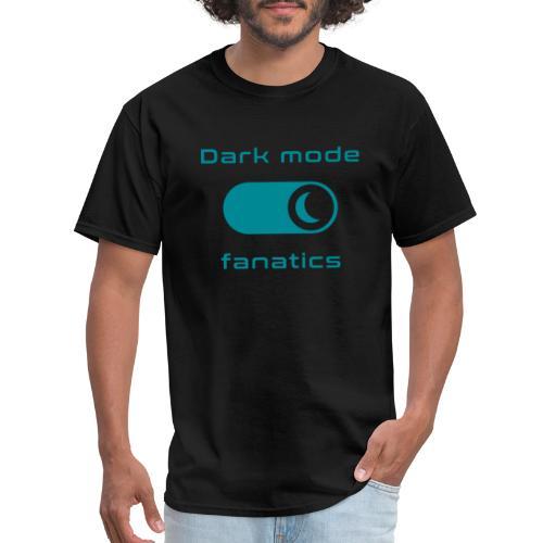 Dark mode fanatics - Men's T-Shirt