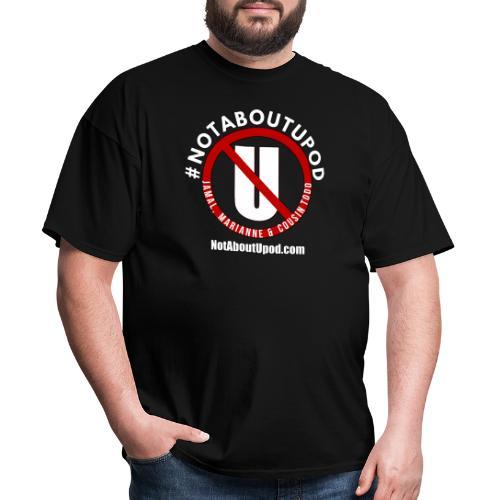 #NotAboutUpod - Men's T-Shirt