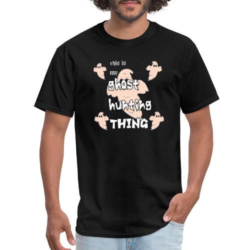 ghost hunting thing - Men's T-Shirt
