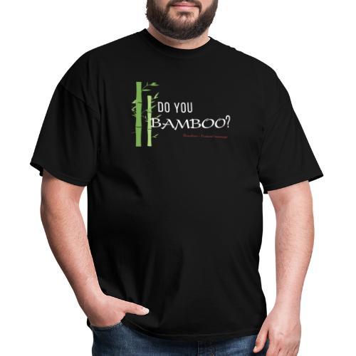 Do you Bamboo? - Men's T-Shirt