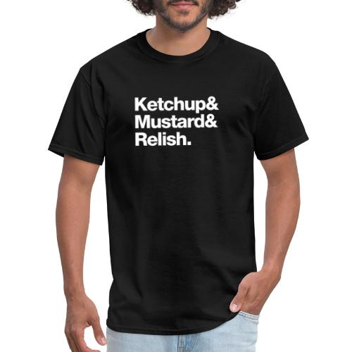 Ketchup & Mustard & Relish. (white text) - Men's T-Shirt