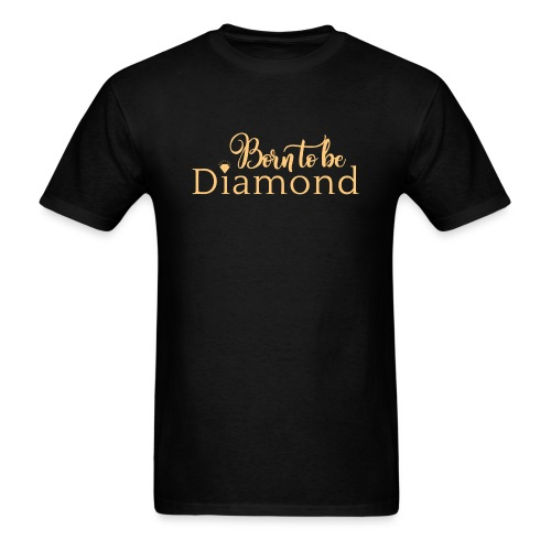 Born to be Diamond - gold - Men's T-Shirt