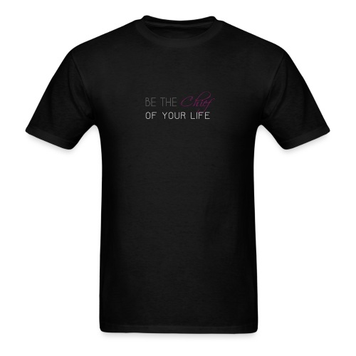 Be_the_Chief_of_your_life_-_White_Version - Men's T-Shirt