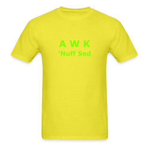 Awk. 'Nuff Sed - Men's T-Shirt