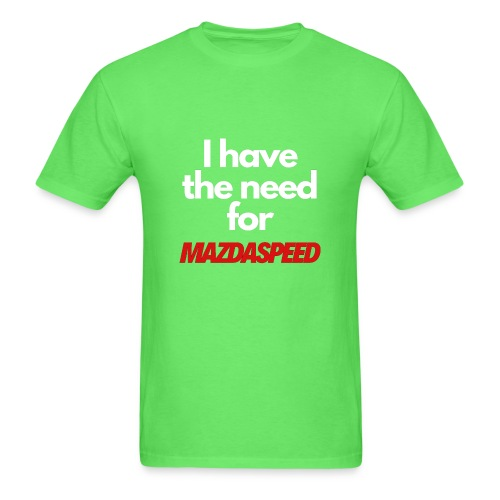 I have the need for MAZDASPEED - Men's T-Shirt