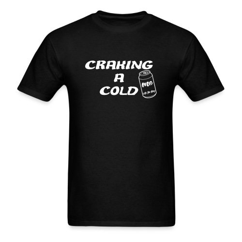 Craking A Cold One (With The Boys) - Men's T-Shirt