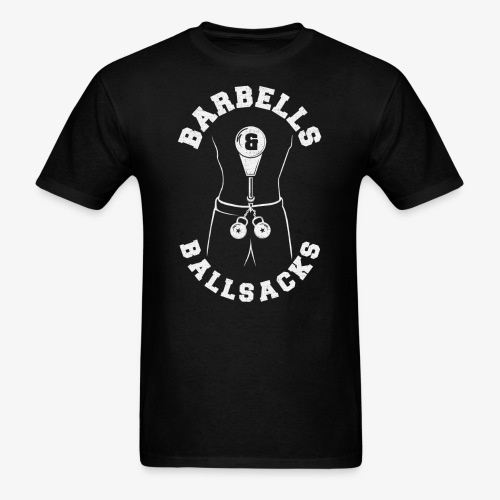 Barbells and Ballsacks - Men's T-Shirt