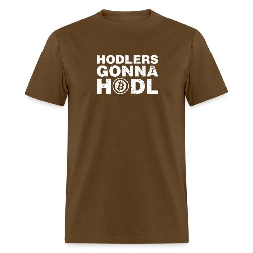 Hodlers Gonna Hodl - Men's T-Shirt