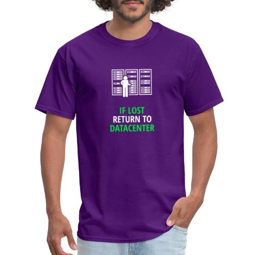 If Lost Return To Datacenter - Men's T-Shirt