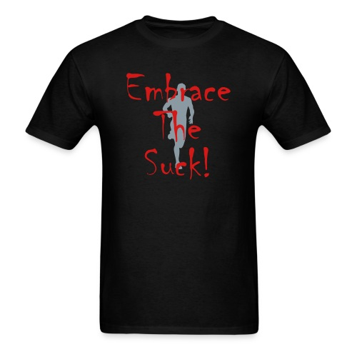EMBRACE THE SUCK - Men's T-Shirt