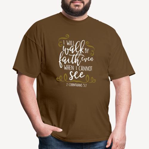 2 CORINTHIANS 5:7 - Men's T-Shirt