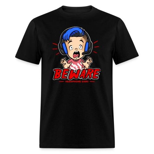 Headphone Users Beware - Men's T-Shirt