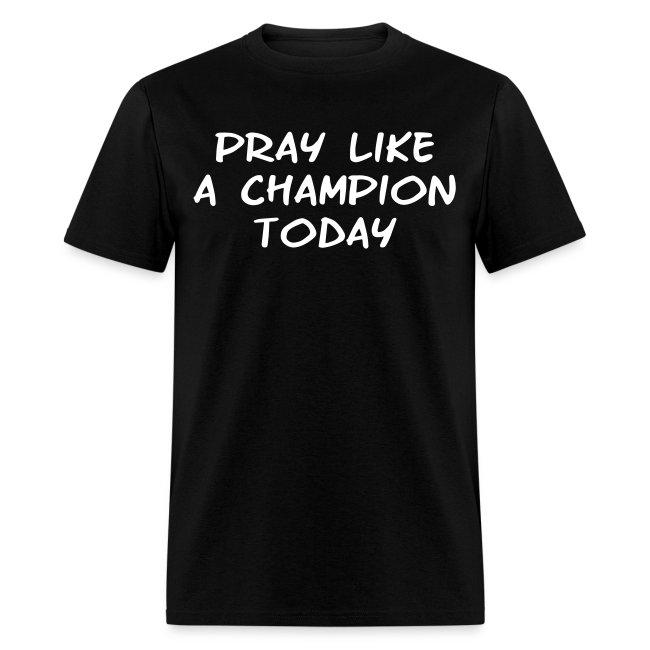 Pray like a Champion Today
