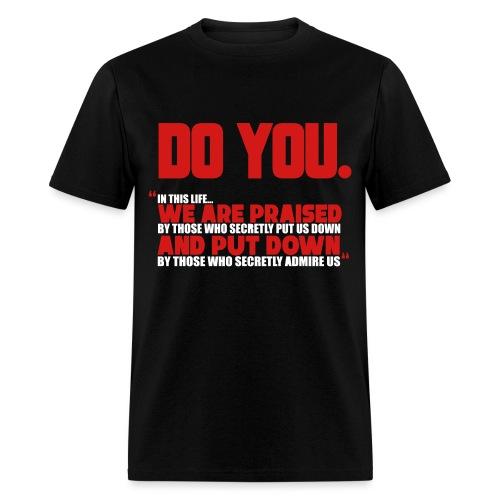 Do You - Men's T-Shirt