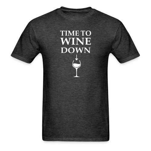 Time to Wine Down - Men's T-Shirt