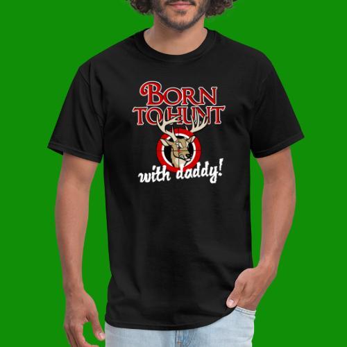 Born to Hunt - Men's T-Shirt