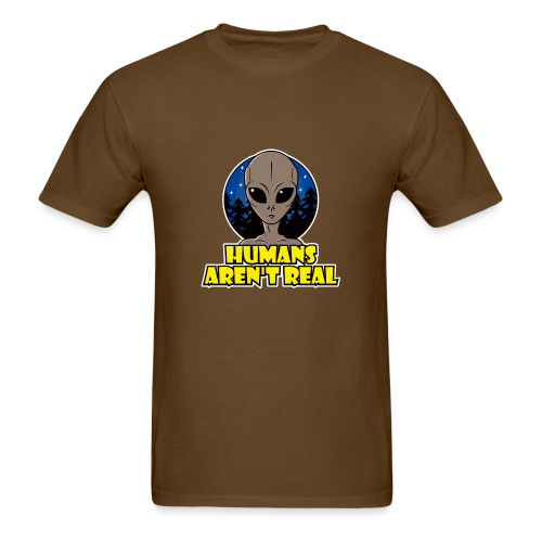 Humans Arent Real - Men's T-Shirt