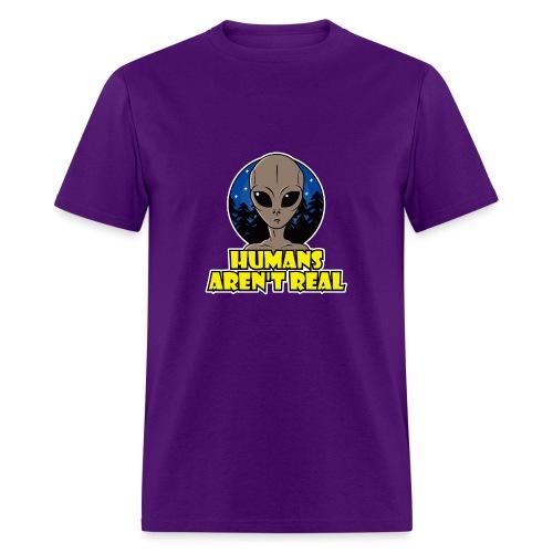 Humans Arent Real - Men's T-Shirt