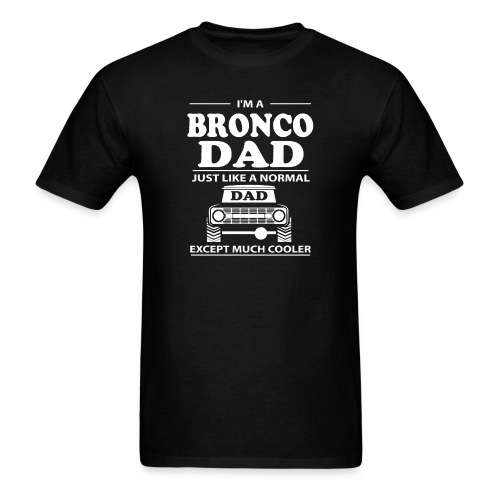I'm A BRONCO DAD Men's T-Shirt - Men's T-Shirt