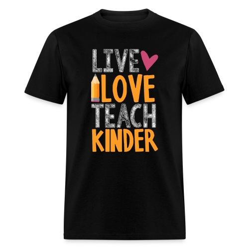Live Love Teach Kindergarten Teacher T-Shirts - Men's T-Shirt