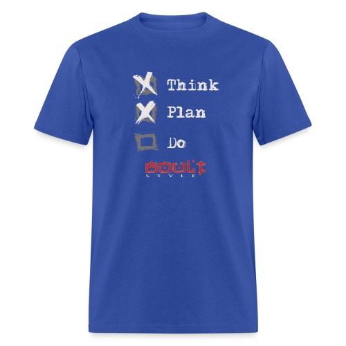 0116 Think Plan Do - Men's T-Shirt