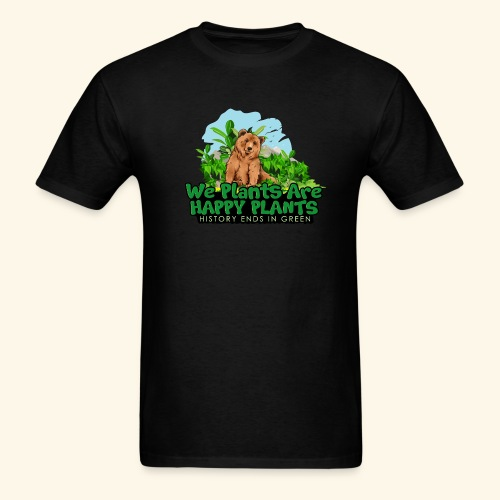 We Plants Are Happy Plants - Bear Logo 2 - Men's T-Shirt