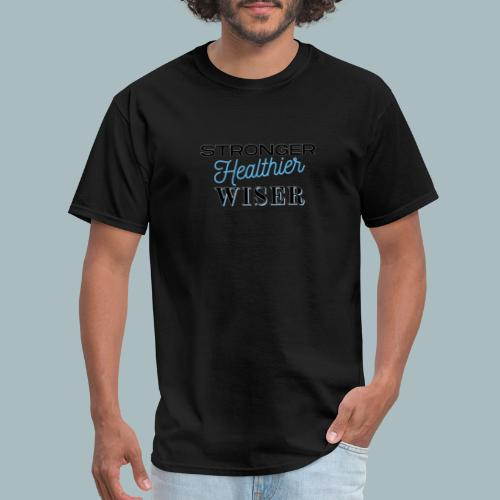 Stronger Healthier Wiser - Men's T-Shirt